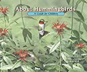 About Hummingbirds: A Guide for Children de…
