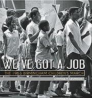 We've Got a Job: The 1963 Birmingham…