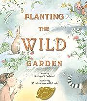 Planting the Wild Garden – tekijä:…