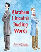 Abraham Lincoln's Dueling Words by Donna…