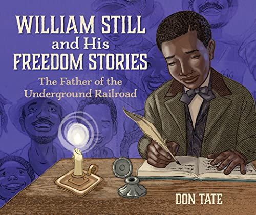 William Still and His Freedom Stories by Don Tate