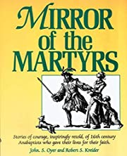 Mirror of the Martyrs: Stories Of Courage,…