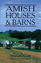 Amish Houses and Barns (People's Place Book,…