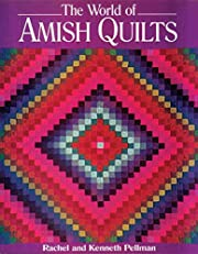 World of Amish Quilts de Rachel Pellman