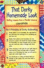 That Dorky Homemade Look: Quilting Lessons…
