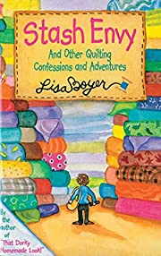 Stash Envy: And Other Quilting Confessions…