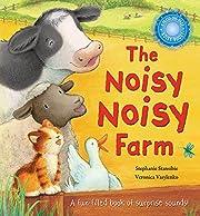 The Noisy Noisy Farm af Stephanie Stansbie
