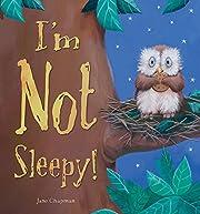 I'm Not Sleepy av Jane Chapman