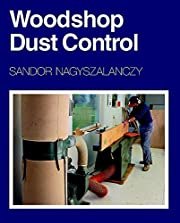 Woodshop Dust Control: A Complete Guide to…