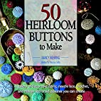 50 heirloom buttons to make by Nancy Nehring