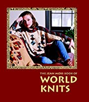 The Jean Moss Book of World Knits (Threads)…