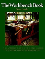 The Workbench Book: A Craftsman's Guide…
