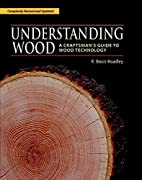 Understanding Wood: A Craftsman's Guide to…