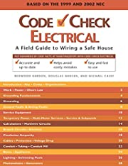 Code Check Electrical: A Field Guide to…