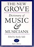 The New Grove dictionary of music and musicians / edited by Stanley Sadie