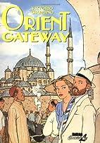 Orient Gateway by Vittorio Giardino