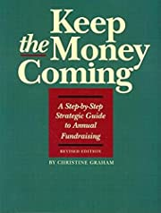 Keep the Money Coming: A Step-By-Step…