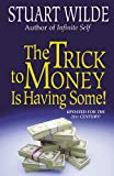 The Trick to Money Is Having Some!