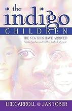 The Indigo Children: The New Kids Have…