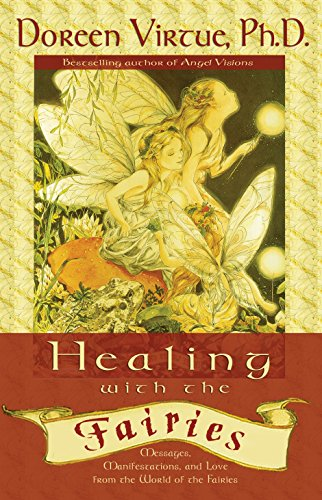 Healing With the Fairies: Messages, Manifestations, and Love from the World of the Fairies, Virtue, Doreen