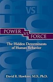 Power vs. Force af David R. Hawkins