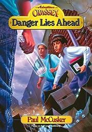 Danger Lies Ahead (Adventures in Odyssey…