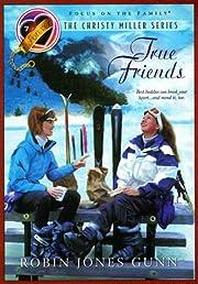 True Friends (The Christy Miller Series #7)…