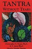 Tantra Without Tears, Christopher S. Hyatt; S. Jason Black