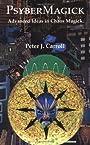 Psybermagick: Advanced Ideas in Chaos Magic - Peter J. Carroll