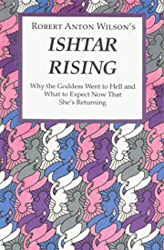 Ishtar Rising: Or, Why the Goddess Went to…