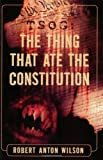 TSOG: The Thing That Ate The Constitution (Things That Ate the Constitution), Robert Anton Wilson