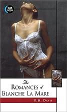 The Romances of Blanche La Mare by R.H.…