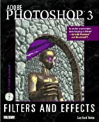 Adobe Photoshop 3: Filters and Effects by…