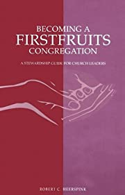 Becoming a Firstfruits Congregation: A…