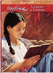Josefina Learns a Lesson: A School Story…