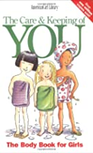 The Care & Keeping of You: The Body Book for…