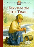 Kirsten on the Trail (American Girl…