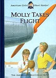 Molly Takes Flight (American Girl…