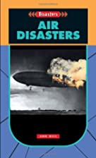 Air Disasters (Disasters) by Ann Weil