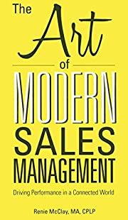 The Art of Modern Sales Management: Driving…