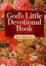 God's Little Devotional Book for Moms…