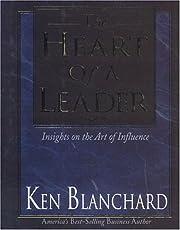 The Heart of a Leader von Ken Blanchard