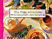 Tea Time With God (Quiet Moments With God…