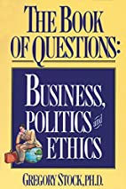 The Book of Questions: Business, Politics,…