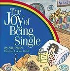 The Joy of Being Single by Allia Zobel