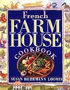 French Farmhouse Cookbook by Susan Herrmann…