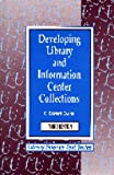 Developing library and information center collections / G. Edward Evans