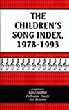 The children's song index, 1978-1993 / compiled by Kay Laughlin, Pollyanne Frantz, Ann Branton