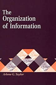The Organization of Information: by Arlene…