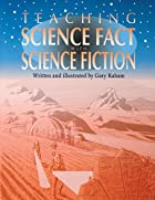 Teaching Science Fact with Science Fiction…